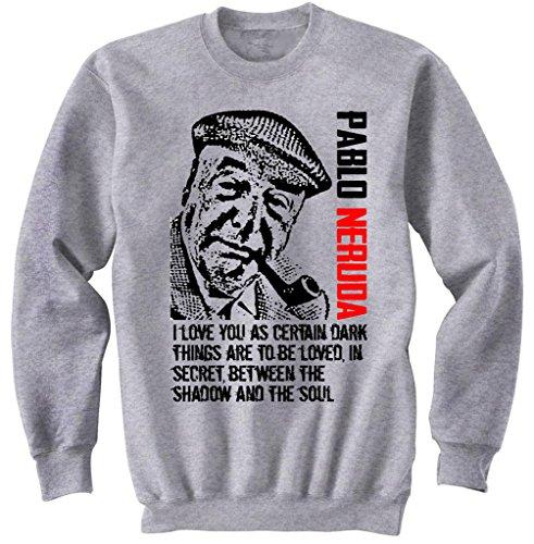 Teesquare1st Men's PABLO NERUDA QUOTE Grey Sweatshirt XXLarge Size