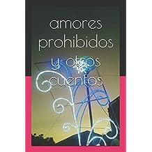 amores prohibidos y otros cuentos: cuentos de importancia