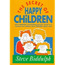 Secrets of Happy Children: A Guide for Parents (Parenting Series)