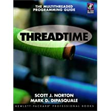 Threadtime with CDROM: The Multithreaded Programming Guide (Hewlett-Packard Professional Books)
