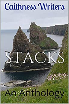 Stacks: An Anthology by [Writers, Caithness]