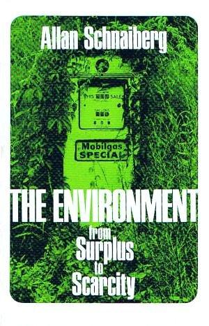 The Environment: From Surplus to Scarcity por Allan Schnaiberg