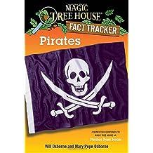 Pirates: A Nonfiction Companion to Magic Tree House #4: Pirates Past Noon: A Nonfiction Companion to Pirates Past Noon (Magic Tree House (R) Fact Tracker, Band 4)