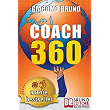 Coach 360. Strategie avanzate per il personal coach, lo sport coach, il financial coach. E-book