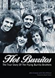 Hot Burritos: Chris Hillman, Gram Parsons, and the Flying Burrito Brothers: The True Story of