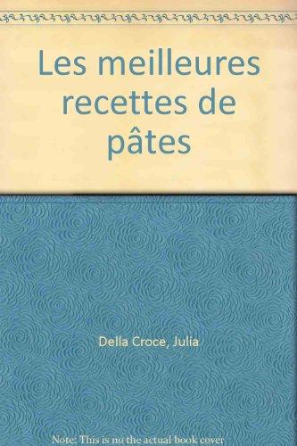 Les meilleures recettes de pâtes par Julia Della Croce