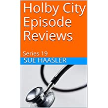 Holby City Episode Reviews: Series 19