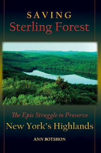 Saving Sterling Forest: The Epic Struggle to Preserve New York's Highlands by Ann Botshon (2006-11-09)