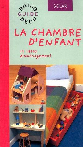 La Chambre d'enfant (murs, rangements, accessoires...)