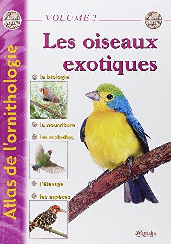 Atlas de l'ornithologie - Volume 2: Les oiseaux exotiques par Gabriel Prin