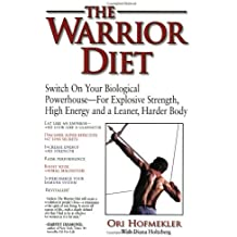 The Warrior Diet by Ori Hofmekler (2003-06-02)