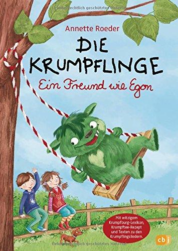 Die Krumpflinge - Ein Freund wie Egon: 6 neue krumpfkumpelige Vorlesegeschichten - Mit witzigem Krumpfburg-Lexikon, Krumpftee-Rezept und den Texten zu den Krumpflingsliedern!