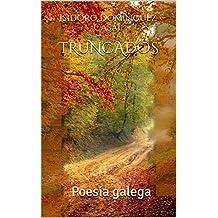 TRUNCADOS: Poesía galega (Galician Edition)
