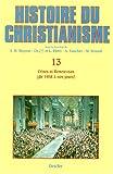 Histoire du christianisme, tome 13 : Crises et renouveau, de 1958 à nos jours