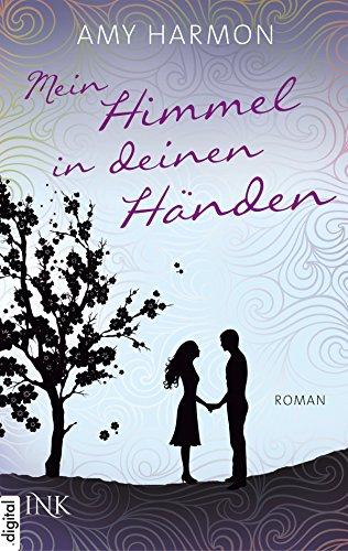 Mein Himmel in deinen Händen (German Edition)