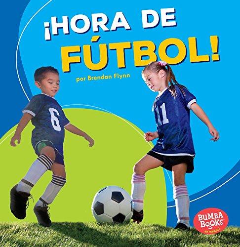 Hora de Futbol! (Soccer Time!) (Bumba Books en Espanol Hora de Deportes! (Sports Time!)) por Brendan Flynn