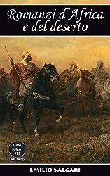 Romanzi d'Africa e del deserto: Il re della montagna, La montagna d'oro, I predoni del Sahara, Sull'Atlante, I briganti del Riff, I predoni del gran deserto (Tutto Salgari Vol. 15)