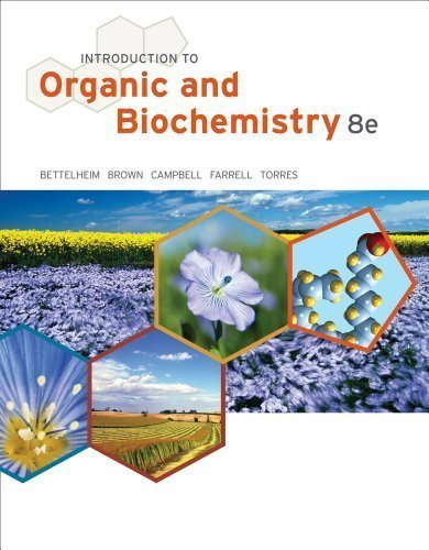 Introduction to Organic and Biochemistry (William H. Brown and Lawrence S. Brown) 8th (eighth) Edition by Bettelheim, Frederick A., Brown, William H., Campbell, Mary (2012)