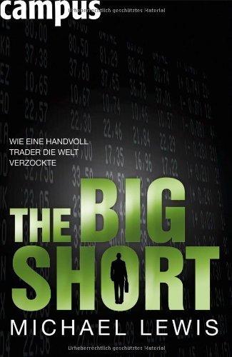 The Big Short - Wie eine Handvoll Trader die Welt verzockte von Lewis. Michael (2010) Gebundene Ausgabe