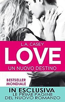 Love. Un nuovo destino (LOVE Series Vol. 1) di [Casey, L.A.]