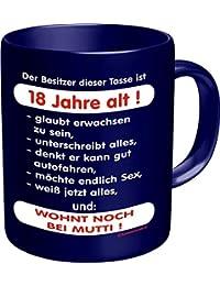 Kaffeebecher - Der Besitzer dieser Tasse ist 18 Jahre alt! -glaubt erwachsen zu sein -möchte endlich Sex -weiß jetzt alles und: wohnt nocht bei Mutti! - Cafe Coffee Cup - einzeln im Geschenk Karton