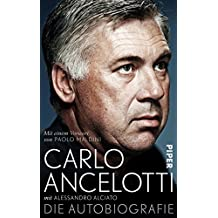 Carlo Ancelotti. Die Autobiografie (German Edition)