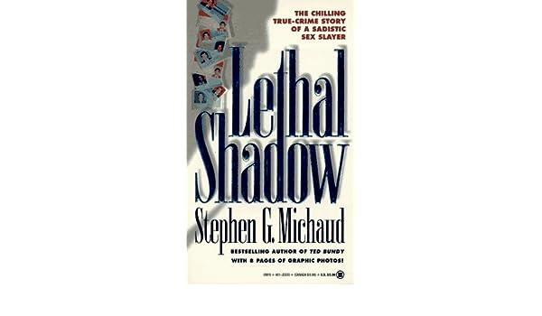 Chilling crime lethal sadistic sex shadow slayer story true