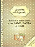 Scarica Libro Ricette a basso costo con pane pasta e riso (PDF,EPUB,MOBI) Online Italiano Gratis