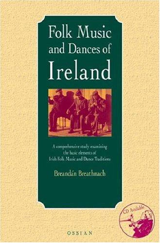 Breandan Breathnach: a Comprehensive Study Examining the Basic Elements of Irish Folk Music and Dance Traditions (Text) por Breandan Breathnach