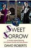 Sweet Sorrow (Lord Edward Corinth & Verity Browne)