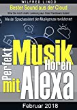 Perfekt Musik hören mit Alexa: Wie der Sprachassistent den Musikgenuss revolutioniert – Bester Sound aus der Cloud