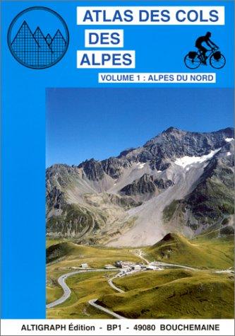 Atlas des cols des Alpes du Nord par Collectif