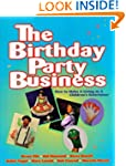 The Birthday Party Business: How to M...
