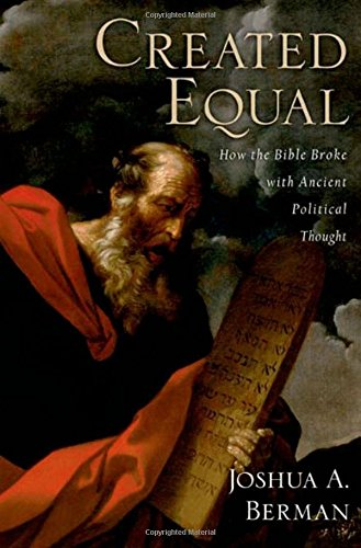 created-equal-how-the-bible-broke-with-ancient-political-thought