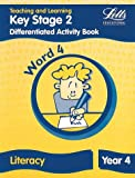 Key Stage 2 Literacy: Word Level Y4: Differentiated Activity Book (Letts Primary Activity Books for Schools)