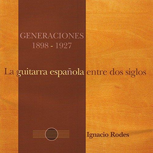 La Guitarra Española Entre Dos Siglos (1898-1927)