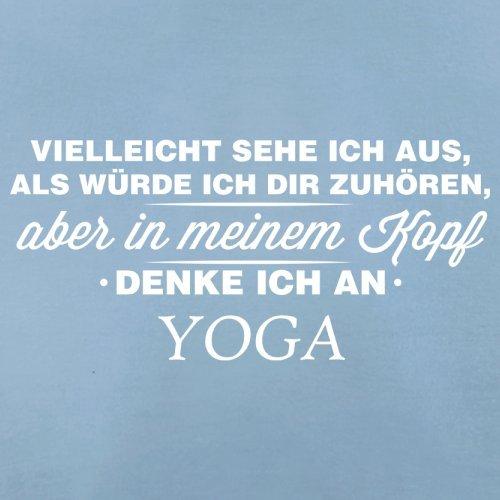 Vielleicht sehe ich aus als würde ich dir zuhören aber in meinem Kopf denke ich an Yoga - Damen T-Shirt - 14 Farben Himmelblau