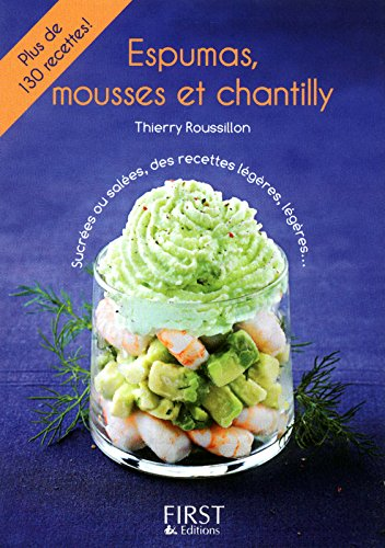 Espumas, mousses et chantilly par Thierry Roussillon