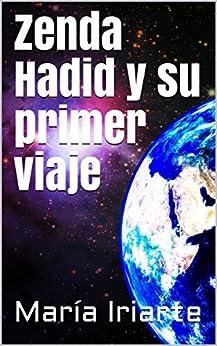 Donde Descargar Libros Gratis Zenda Hadid y su primer viaje PDF Gratis 2019