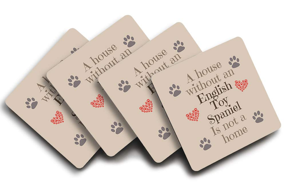 'A House Without an English Toy Spaniel, is Not A Home', Dog Breed Design, Light Brown Colour, Set of Four Good Quality Drink Coasters, Size 90mm x 90mm.
