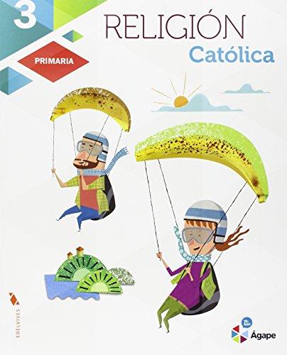Religión Católica 3º Primaria (Ágape) - 9788426398673