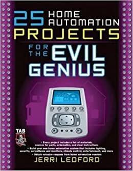 25 Home Automation Projects for the Evil Genius by [Ledford, Jerri]
