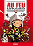 au feu les pompiers 3 mini livres 2 d?pliants 1 grand rabat pour vivre la vie des pompiers