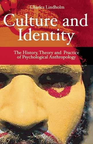 Culture and Identity: The History, Theory, and Practice of Psychological Anthropology by Charles Lindholm (2007-07-01)