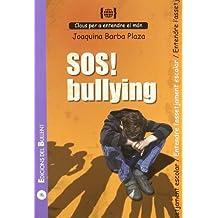SOS! Bullying: Per a entendre l'assetjament escolar (Claus per a entendre el món)
