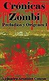 Image de Crónicas zombi: Preludios y orígenes I
