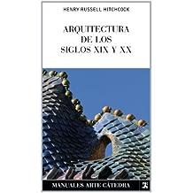 Arquitectura de los siglos XIX y XX (Manuales Arte Cátedra)