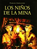 Los Ninos De La Mina/the Kids of the Mine