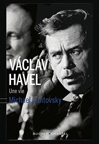 Vaclav Havel: Une vie
