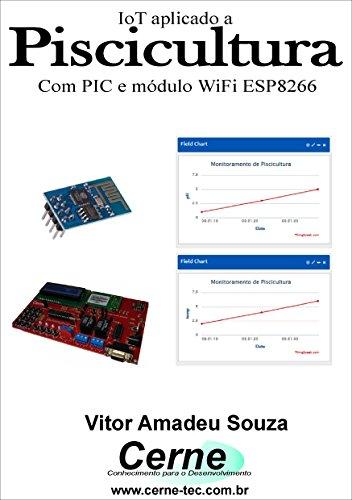 IoT aplicado a Piscicultura Com PIC e módulo WiFI ESP8266 ...